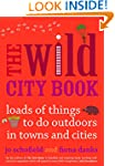 The Wild City Book: Fun Things to do...
