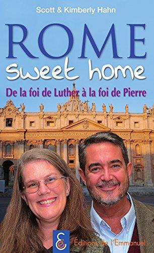 Rome sweet home: de la foi de Luther à la foi de Pierre