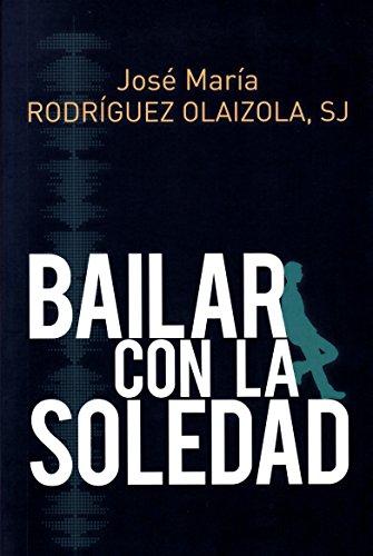 Bailar con la soledad par Jose María Rodríguez Olaizola