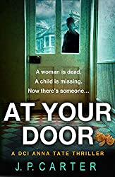 At Your Door: An absolutely gripping crime thriller (A DCI Anna Tate Crime Thriller, Book 2)