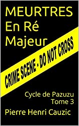 MEURTRES En Ré Majeur: Cycle de Pazuzu Tome 3