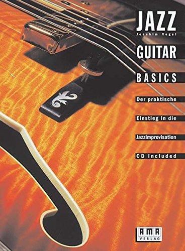 Jazz Guitar Basics (Die Jazz-gitarre)