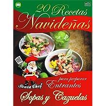 20 RECETAS NAVIDEÑAS PARA PREPARAR ENTRANTES - SOPAS Y CAZUELAS (Colección Santa Chef nº 64)