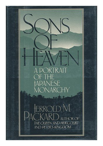 sons-of-heaven-a-portrait-of-the-japanese-monarchy-by-jerrold-m-packard-1987-11-01