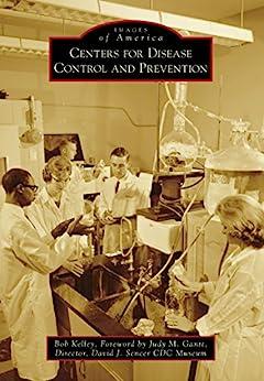 Descargar El Autor Mejortorrent Centers for Disease Control and Prevention (Images of America) Formato Epub Gratis