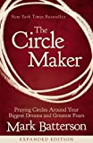The Circle Maker Video Study: Praying Circles Around Your Biggest Dreams and Greatest Fears