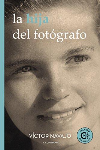 La hija del fotógrafo eBook: Navajo, Víctor: Amazon.es: Tienda Kindle