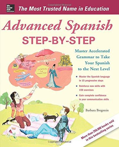 Advanced Spanish Step-by-Step (Easy Step-by-Step Series) por Barbara Bregstein