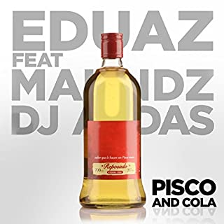 Pisco and Cola (feat. Maundz & DJ Audas) [Explicit]