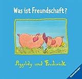 Piggeldy und Frederick: Was ist Freundschaft?