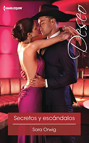 Secretos y Escandalos: (Secrets and Scandals) (Harlequin Deseo)
