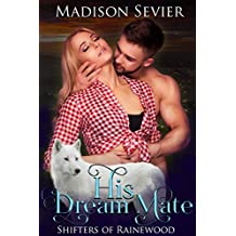 His Dream Mate (Shifters of Rainewood Book 3)