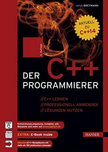 Der C++-Programmierer: C++ lernen - professionell anwenden - Lösungen nutzen