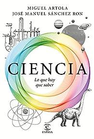 Ciencia: lo que hay que saber par Miguel Artola