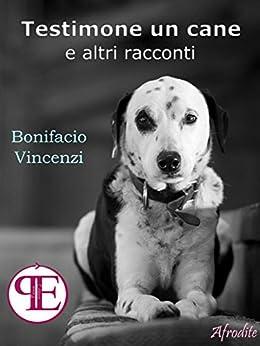 Testimone un cane e altri racconti (Afrodite) di [Vincenzi, Bonifacio]