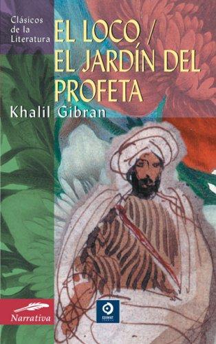 El loco/El jardín del profeta (Clásicos de la literatura universal) por Khalil Gibran