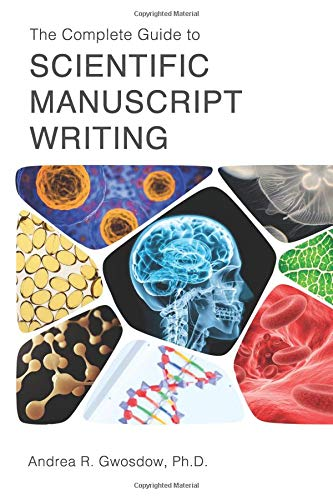 The Complete Guide to Scientific Manuscript Writing por Andrea R Gwosdow Ph.D