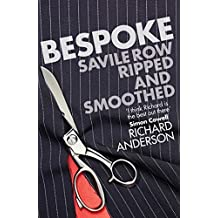 Bespoke: Savile Row Ripped and Smoothed by Richard Anderson (2010-09-02)