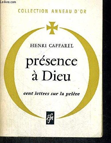 caffarel-henri-presence-a-dieu-cent-lettres-sur-la-priere
