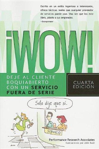 ¡wow!: Deje Al Cliente Boquiabierto Con Un Servicio Fuera de Serie