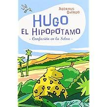 Hugo el hipopótamo (Coedición con Libros del Zorro Rojo)