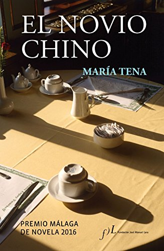 El novio chino: Premio Málaga de Novela 2016
