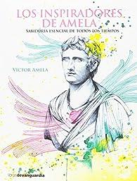 Los inspiradores de Amela par  VICTOR MANUEL AMELA BONILLA
