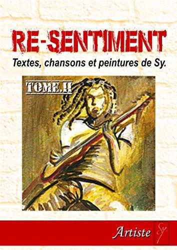 Livre Re Sentiment Textes Chansons Et Peintures De Sy