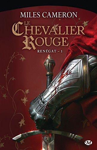 Le Chevalier rouge, Tome 1 : Renégat par Miles Cameron