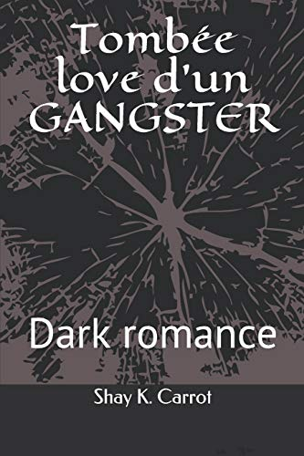 Tombée love d'un Gangster (Dark romance)