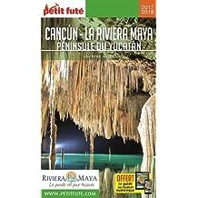 Petit Futé Cancun - La Riviera Maya : Péninsule du Yucatan
