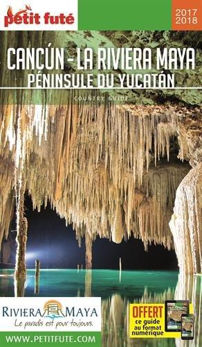 Guide Cancun - La Riviera Maya 2017 Petit Futé