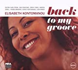 Back to my groove | Kontomanou, Elisabeth. Chanteur