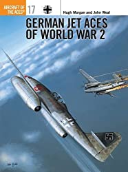 German Jet Aces of World War 2 (Osprey Aircraft of the Aces No 17) by Hugh Morgan (1998-01-15)