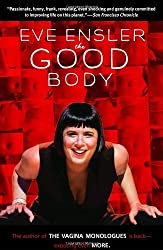 The Good Body by Eve Ensler (2005-11-08)