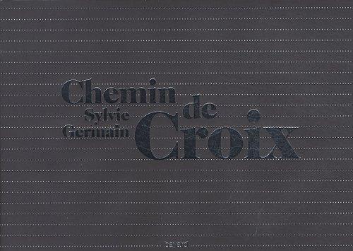 Chemin De Croix par Sylvie Germain, Tadeusz Kluba