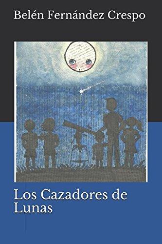 Los Cazadores de Lunas par Belén Fernández Crespo