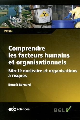 Comprendre les facteurs humains et organisationnels : Sûreté nucléaire et organisations à risques