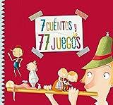 7 cuentos y 77 juegos (Antología de cuentos cortos)