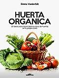 Image de Huerta Orgánica: 50 ideas para hacer distintos tipos de huertas en tu propia casa