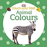 Animal Colours (Touch and Feel)