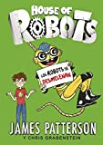 Best James Patterson Robots - House of Robots 2. Los robots se desmelenan Review