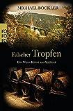 Falscher Tropfen: Ein Wein-Krimi aus Südtirol (Baron Emilio von Ritzfeld-Hechenstein, Band 4) - Michael Böckler
