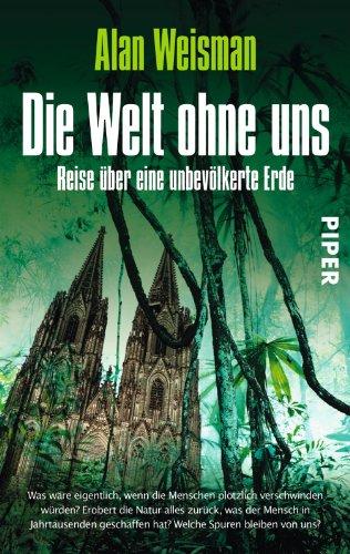 Buchseite und Rezensionen zu 'Die Welt ohne uns: Reise über eine unbevölkerte Erde' von Alan Weisman