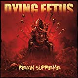Dying Fetus: Reign Supreme [Vinyl LP] (Vinyl)