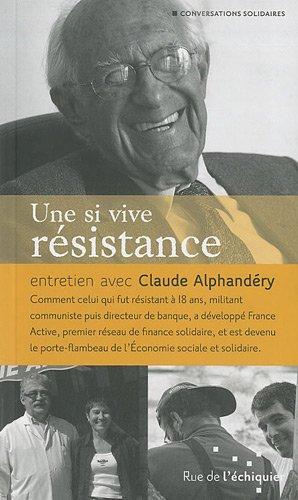 Une Si vive résistance par Claude Alphandéry
