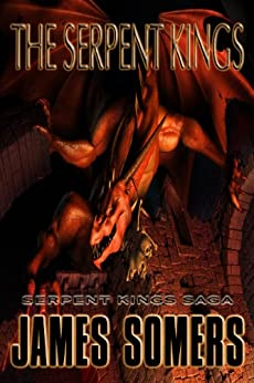 The Serpent Kings (Free Introduction) (Serpent Kings Saga Book 1) (English Edition) par [Somers, James]