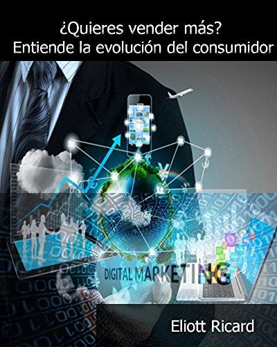 Quieres vender más, entiende la evolución del consumidor