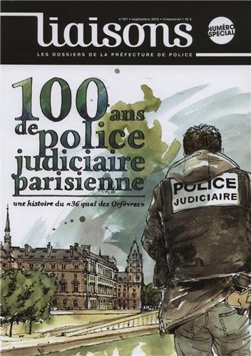 100 ans de police judicaire parisienne - Une histo...