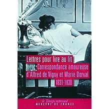 Lettres pour lire au lit: Correspondance amoureuse (1831-1838) (Le Temps retrouvé) (French Edition)